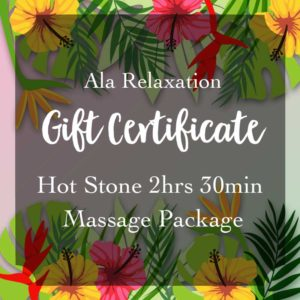 Ala Relaxation massage gift certificate for hot stone 3 hrs 30 min. massage